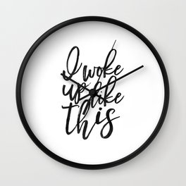 I Woke Up Like This,bedroom Decor,  Quote, Girly Print, Formation,Quote Printable Wall Clock