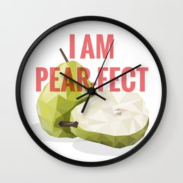 I am Pear-fect  from 'Eat Me Up' series Wall Clock