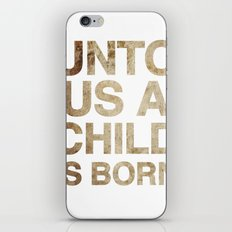 UNTO US A CHILD IS BORN (Isaiah 9:6) iPhone & iPod Skin