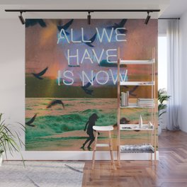 All We Have Wall Mural