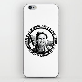 MacGyver said: Only a fool is sure of anything. A wise man keeps on guessing iPhone Skin