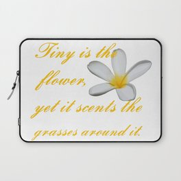 Tiny Is The Flower, Yet It Scents The Grasses Around It Laptop Sleeve