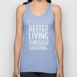 Better Living Through Suffering Christian T-shirt Unisex Tank Top