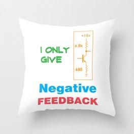 Funny Feedback Tshirt Designs Negative Feedback Throw Pillow