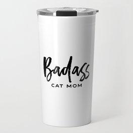 Badass cat mom Travel Mug
