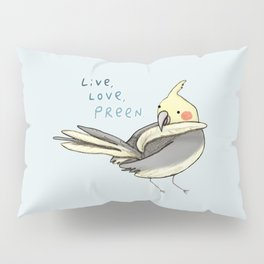 Live, Love, Preen Pillow Sham