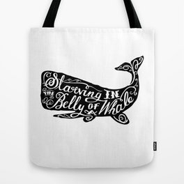 Starving in the Belly of a Whale Tote Bag