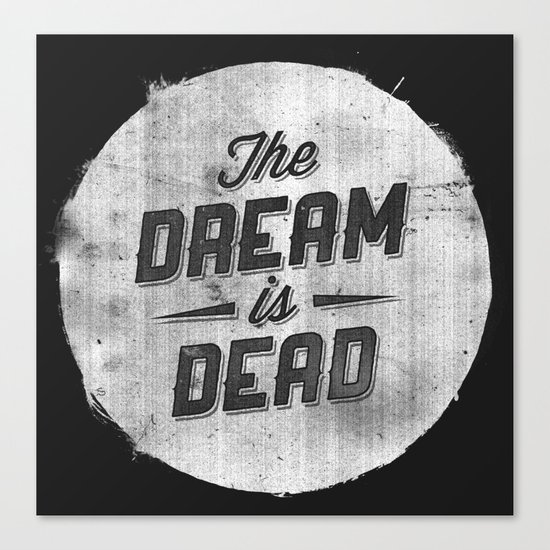 The Dream Is Dead Canvas Print