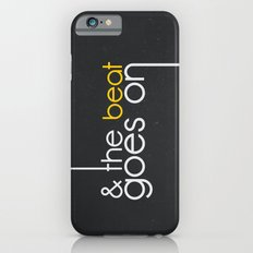 & The Beat Goes On iPhone 6s Slim Case