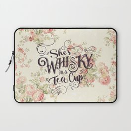 She's Whiskey in a Teacup Laptop Sleeve
