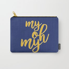My Oh My Carry-All Pouch