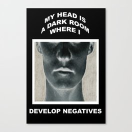 My head is a dark room, where I develop negatives. Canvas Print