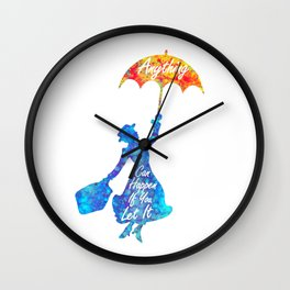Anything Can Happen If You Let It - Mary Poppins Quote - colorful watercolor splatter Wall Clock
