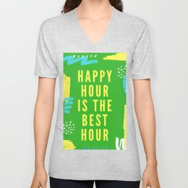 happy hour is the best hour Unisex V-Neck