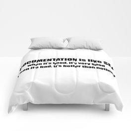 Documentation is like sex Comforters