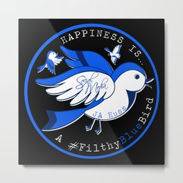 Happiness is a Filthy Blue Bird (round) Metal Print