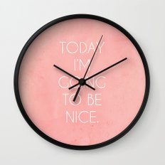 I'm Going To Be Nice Wall Clock