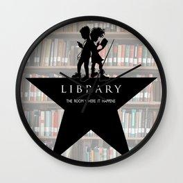LIBRARY the room where it happens (alternate version) Wall Clock