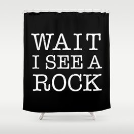 Wait, I See A Rock Shower Curtain