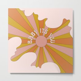 Baby its you Metal Print