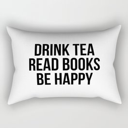 Drink Tea Read Books Be Happy Rectangular Pillow