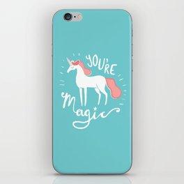 You're Magic iPhone Skin