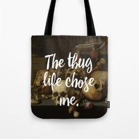 THE THUG LIFE CHOSE ME Tote Bag
