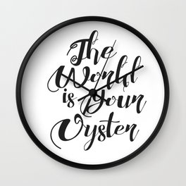 The World IS Your Oyster Wall Clock