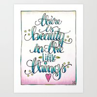 There Is Beauty In The Little Things Art Print