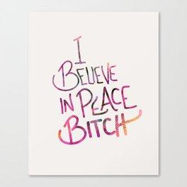 I Believe In Peace Bitch Canvas Print