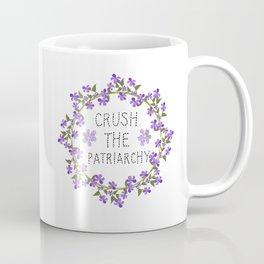 crush the patriarchy Coffee Mug