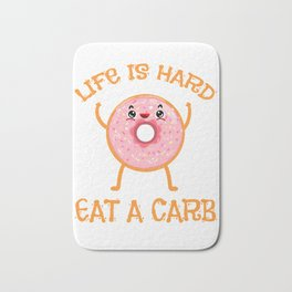 Life Is Hard Eat a Carb National Donut Day Bath Mat