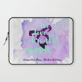 WE LIVE AND BREATHE WORDS | CASSANDRA CLARE Laptop Sleeve