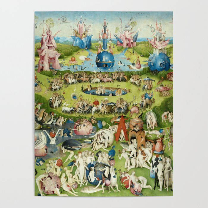 The Garden of Earthly Delights by Hieronymus Bosch Poster by fineearthprints