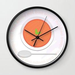 Soups not bad Wall Clock