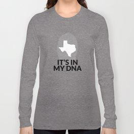 Texas DNA Shirt for People from Texas  Long Sleeve T-shirt