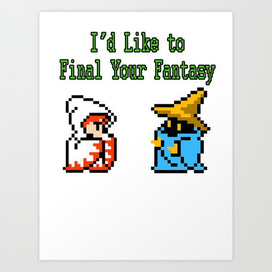 I'd Like to Final Your Fantasy Art Print