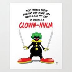 ...So Basically, a Clown-Ninja! Art Print