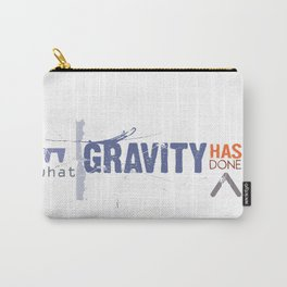 what gravity has done Carry-All Pouch