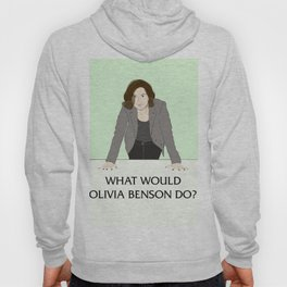 What Would Olivia Benson Do? Hoody