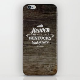 Heaven Must be a Kentucky Kind of Place iPhone Skin