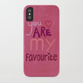 You are my favourite iPhone Case