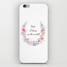 Best Mom in the world! iPhone Skin