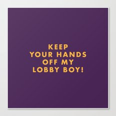The Grand Budapest - Keep your hands off my lobby boy! Canvas Print