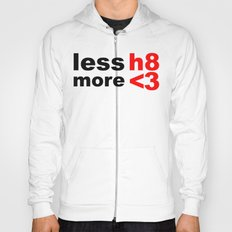 less hate, more heart Hoody