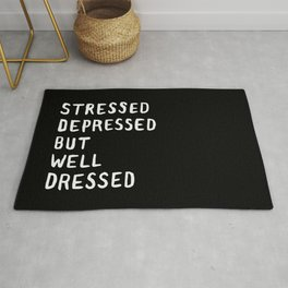 Stressed, Depressed, But Well Dressed Rug