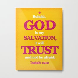 TRUST and not be afraid Metal Print