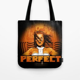 Perfect - The Supreme Being Tote Bag