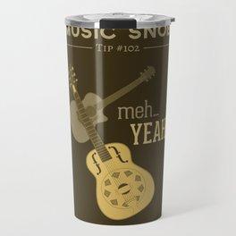Yeah or Meh: The Acoustic Guitar — Music Snob Tip #102 Travel Mug