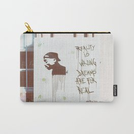 Reality is wrong; dreams are for real. Carry-All Pouch